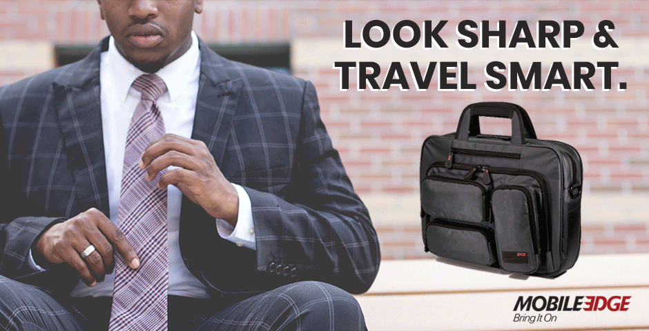 Look Sharp Travel Smart with Mobile Edge