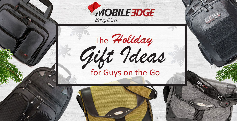 GIFT IDEAS FOR GUYS ON THE GO