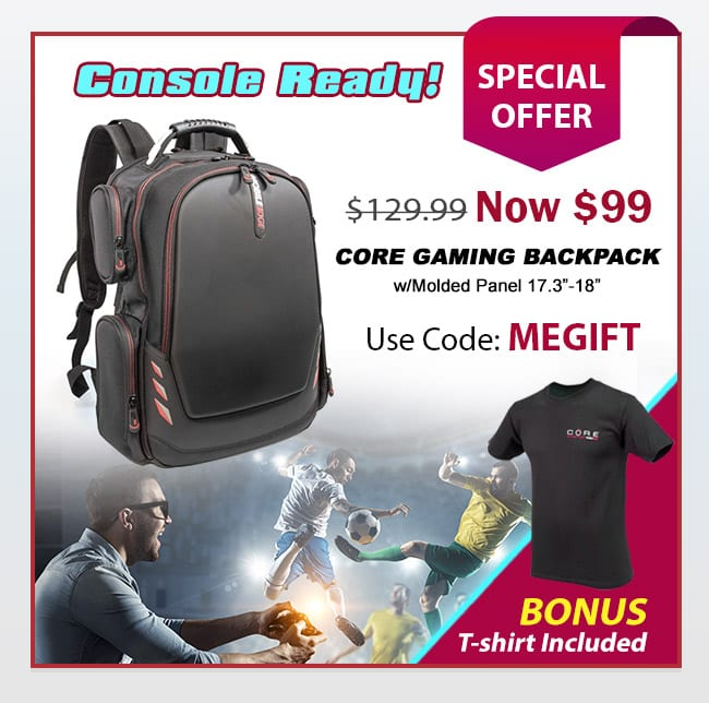 Shop Special Offer - CORE gaming backpack $99 (MSRP $129.99)