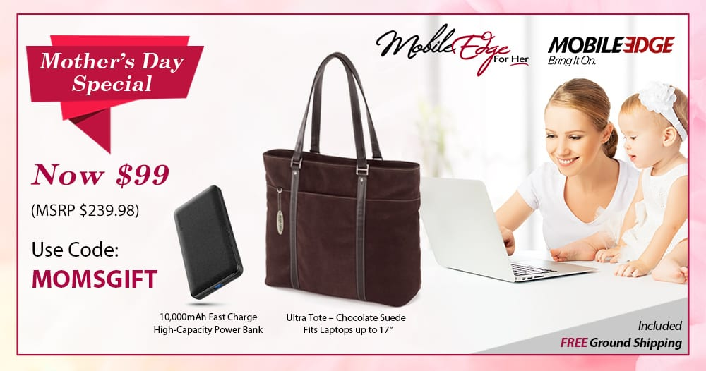 Take more than 50% off MSRP with our Mother's Day Special when you use coupon codeMOMSGIFTat checkout from the Mobile Edge