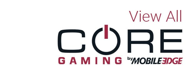 View all core gaming cases and accessories by Mobile Edge