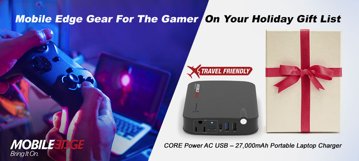 Blog - Must-Have Mobile Edge Gear For The Gamer On Your Holiday Gift List
